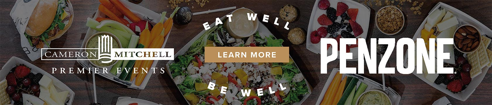 Eat Well Be Well - learn more about the partnership between Cameron Mitchell Premier Events and Penzone